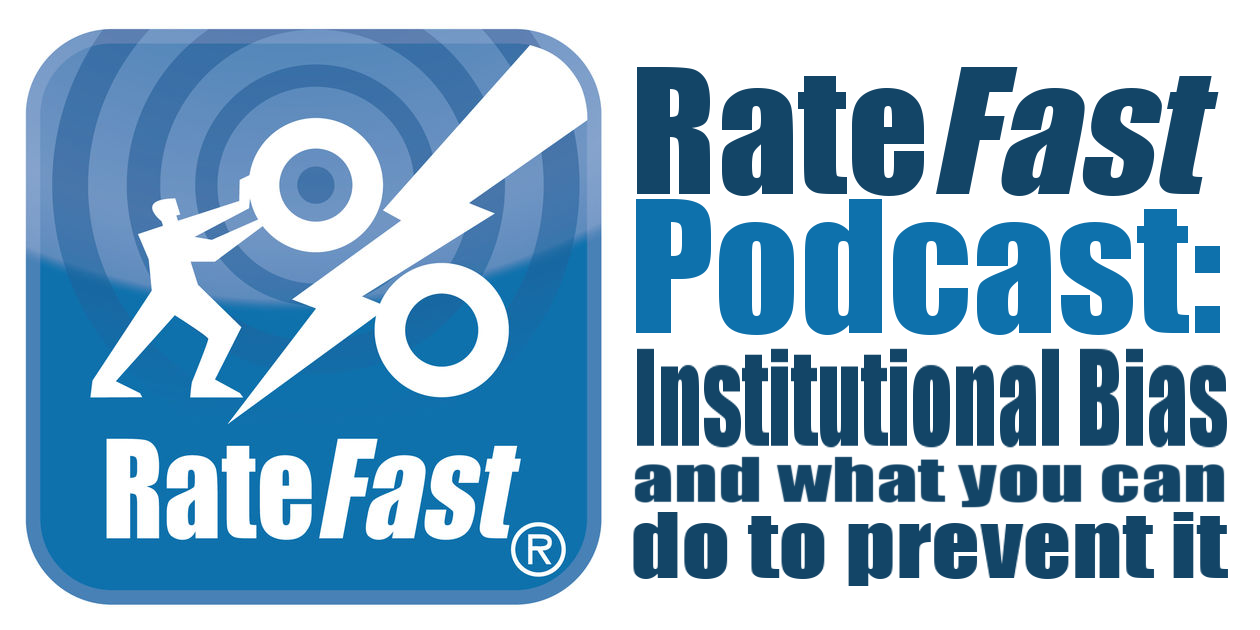 RateFast Podcast: Institutional Bias and What You Can Do to Prevent It