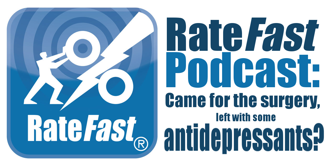 RateFast Podcast: Came for surgery, left with some antidepressants?