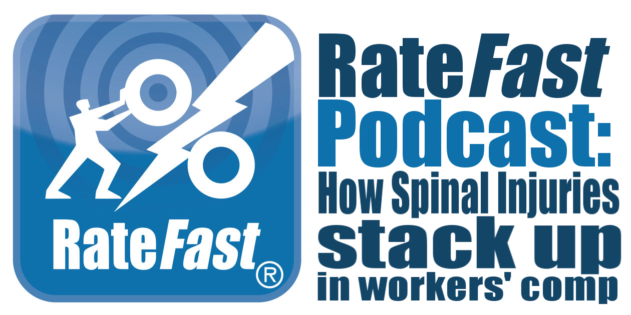 RateFast Podcast: How Spinal Injuries in Stack Up in Work Comp