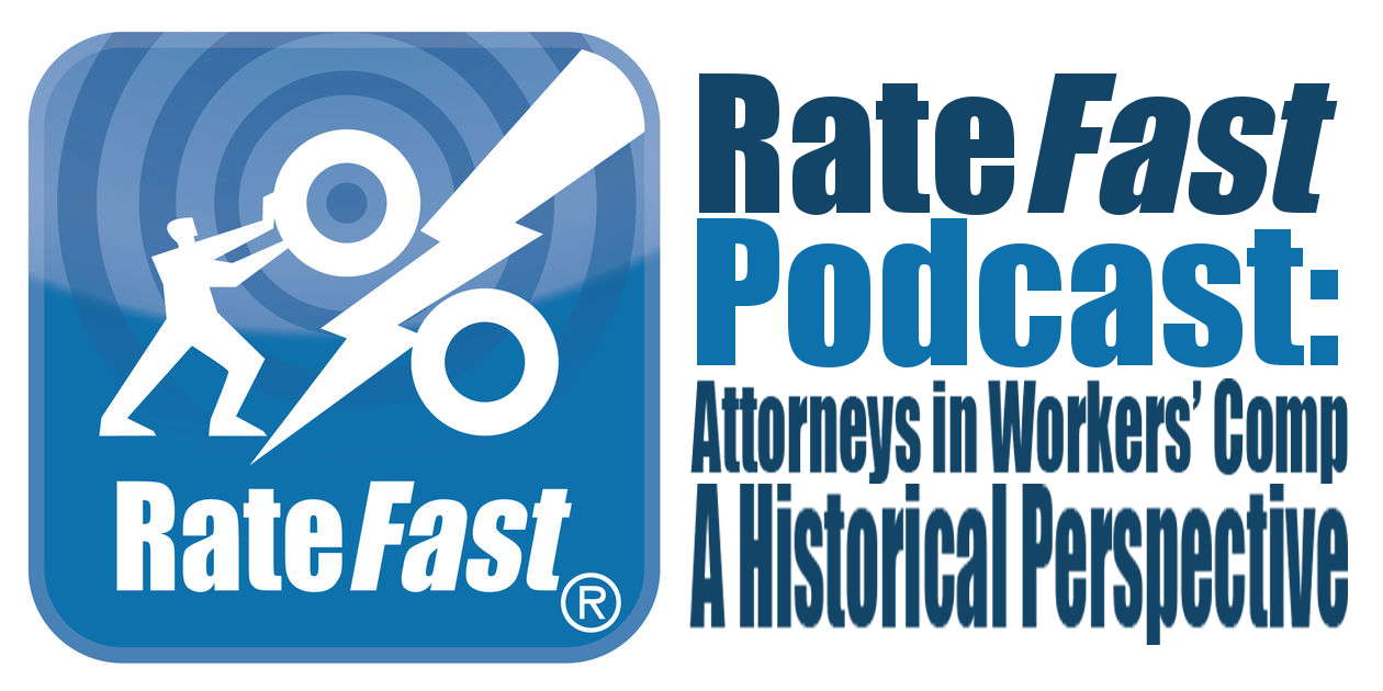 RateFast Podcast: Attorneys in Workers' Comp: A Historical Perspective