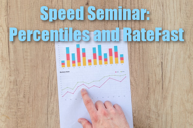 RateFast Speed Seminar: Percentiles and RateFast