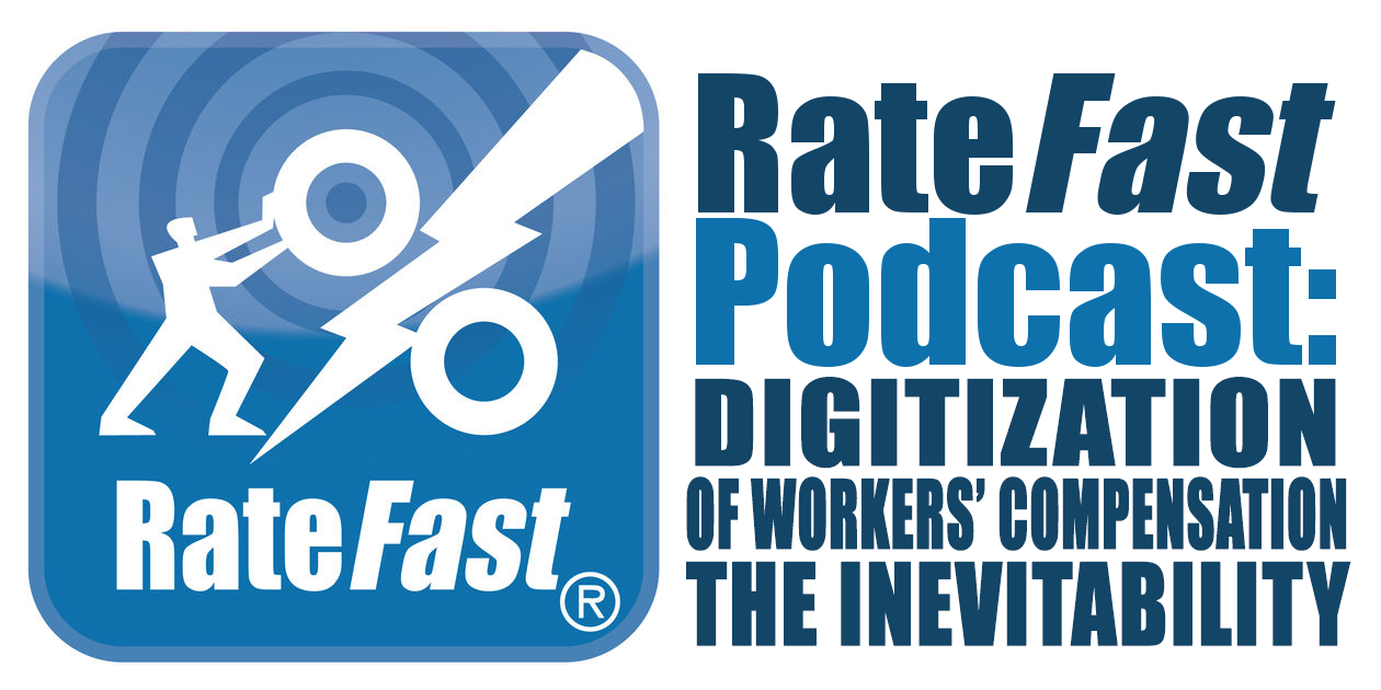 RateFast Podcast: Digitization of Workers' Compensation