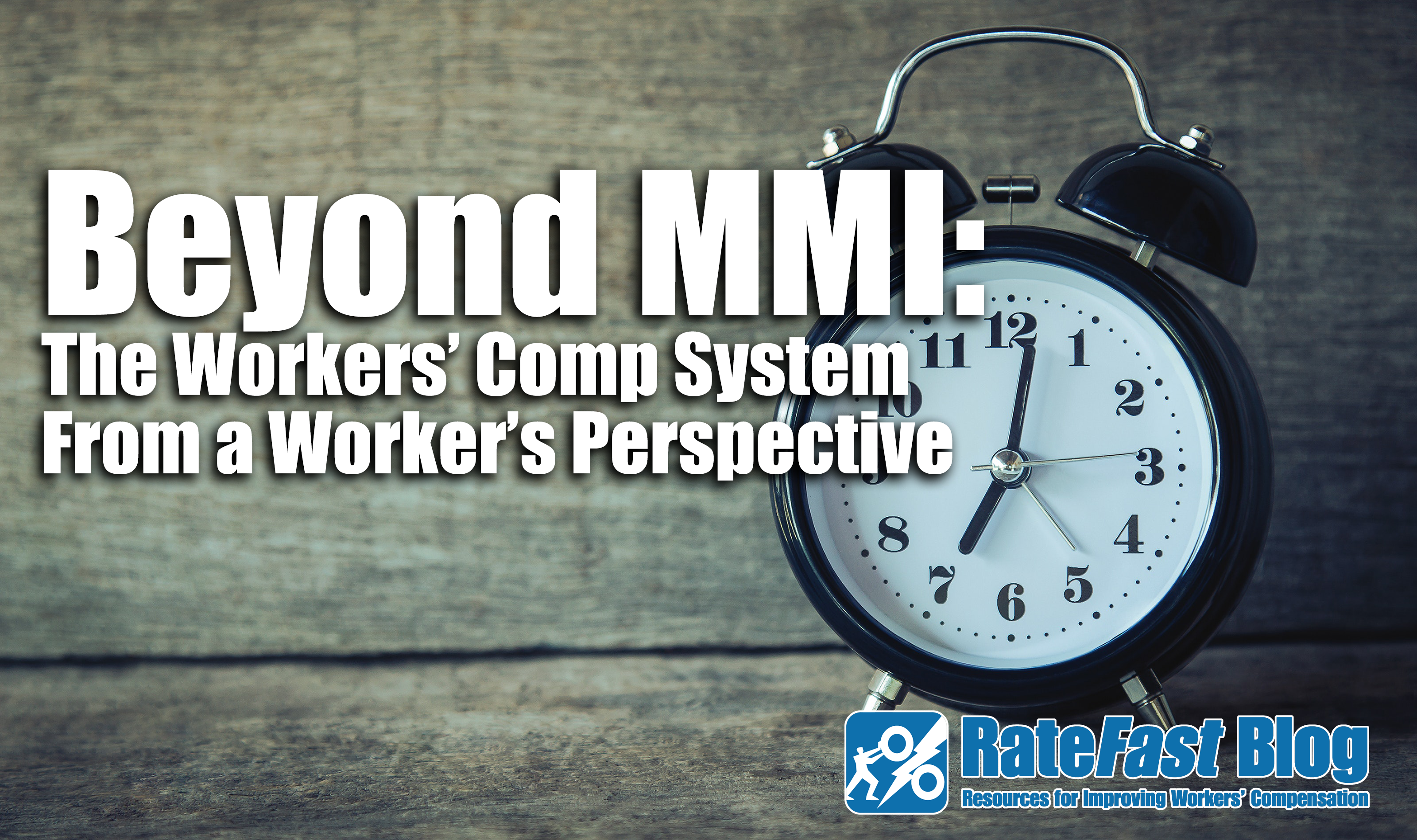 Beyond MMI: The Workers' Comp System from a Workers' Perspective