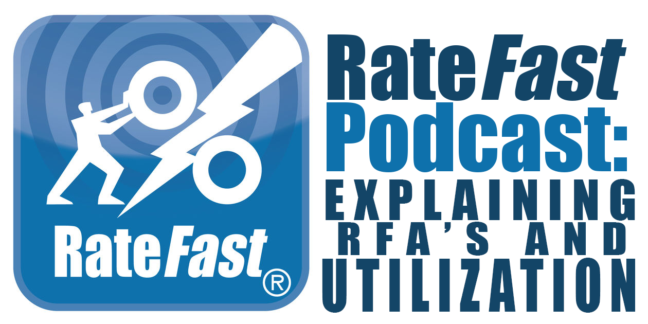 RateFast Podcast: RFA's and Utilization Review