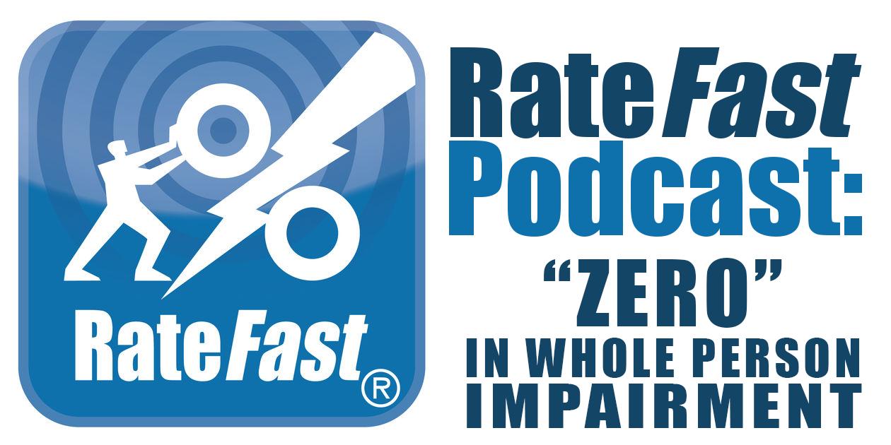 RateFast Podcast: Zero-Percent Impairment