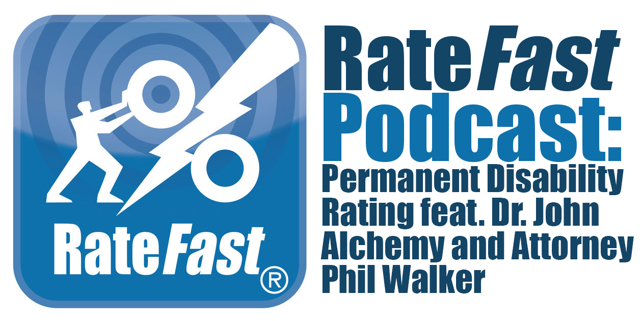 RateFast Podcast: Permanent Disability Rating feat. Dr. John Alchemy and Attorney Phil Walker