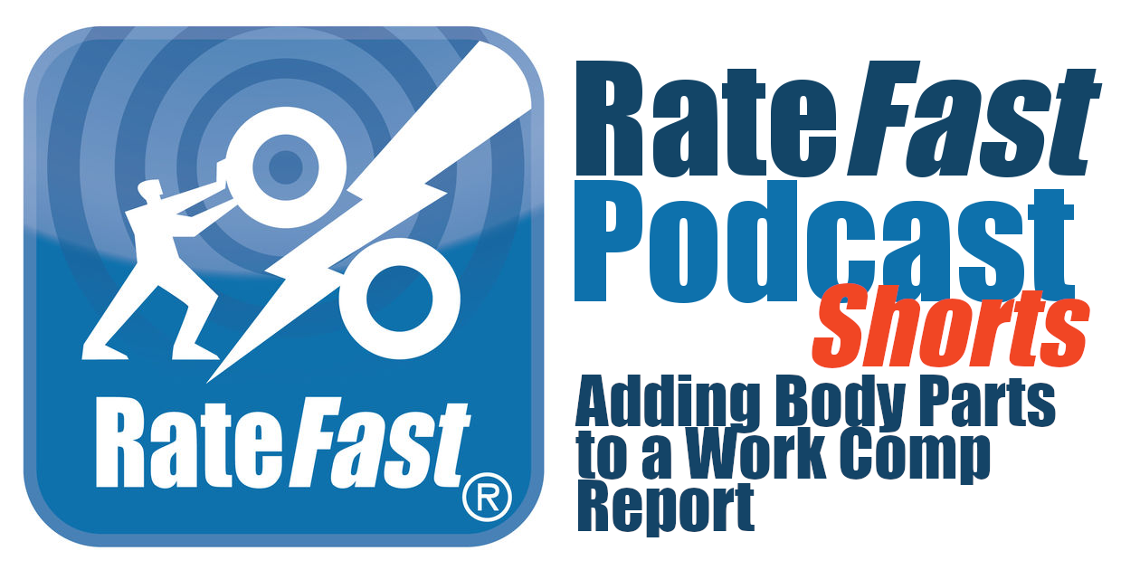 RateFast Podcasts: Adding Body Parts to a Work Comp Claim