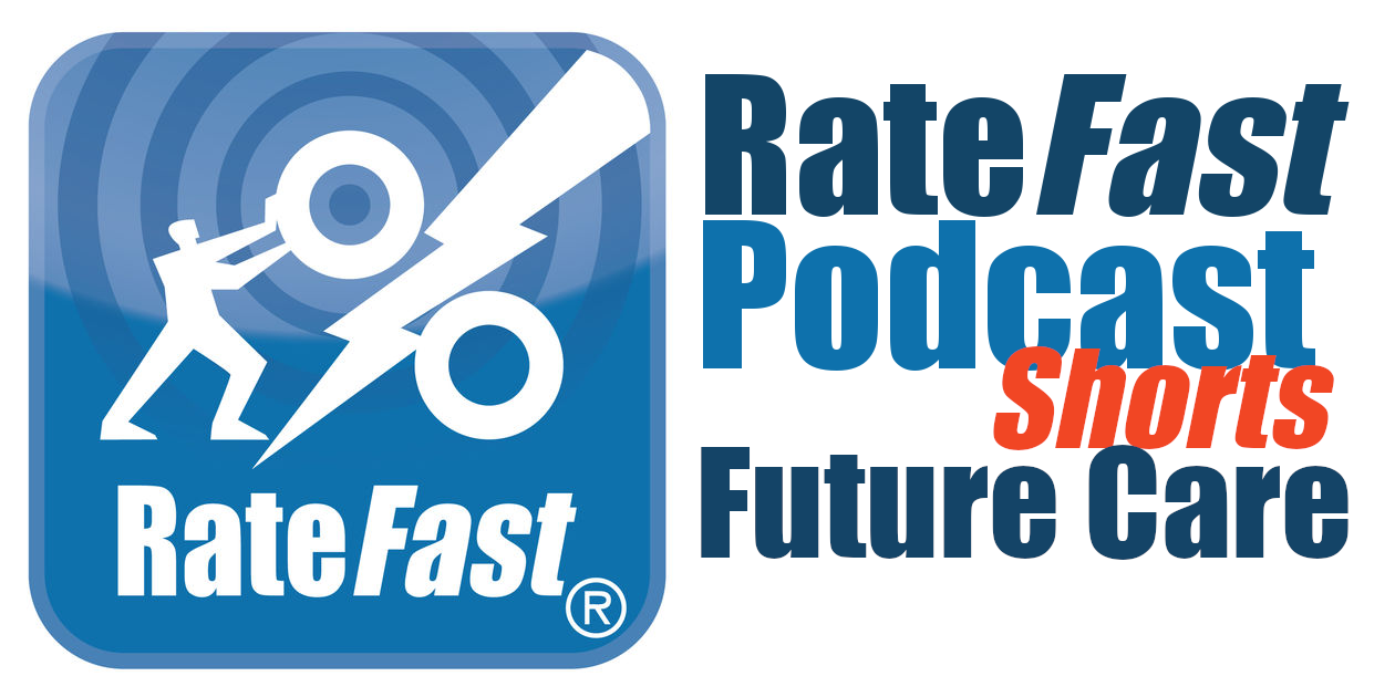 RateFast Podcast Shorts: Future Care