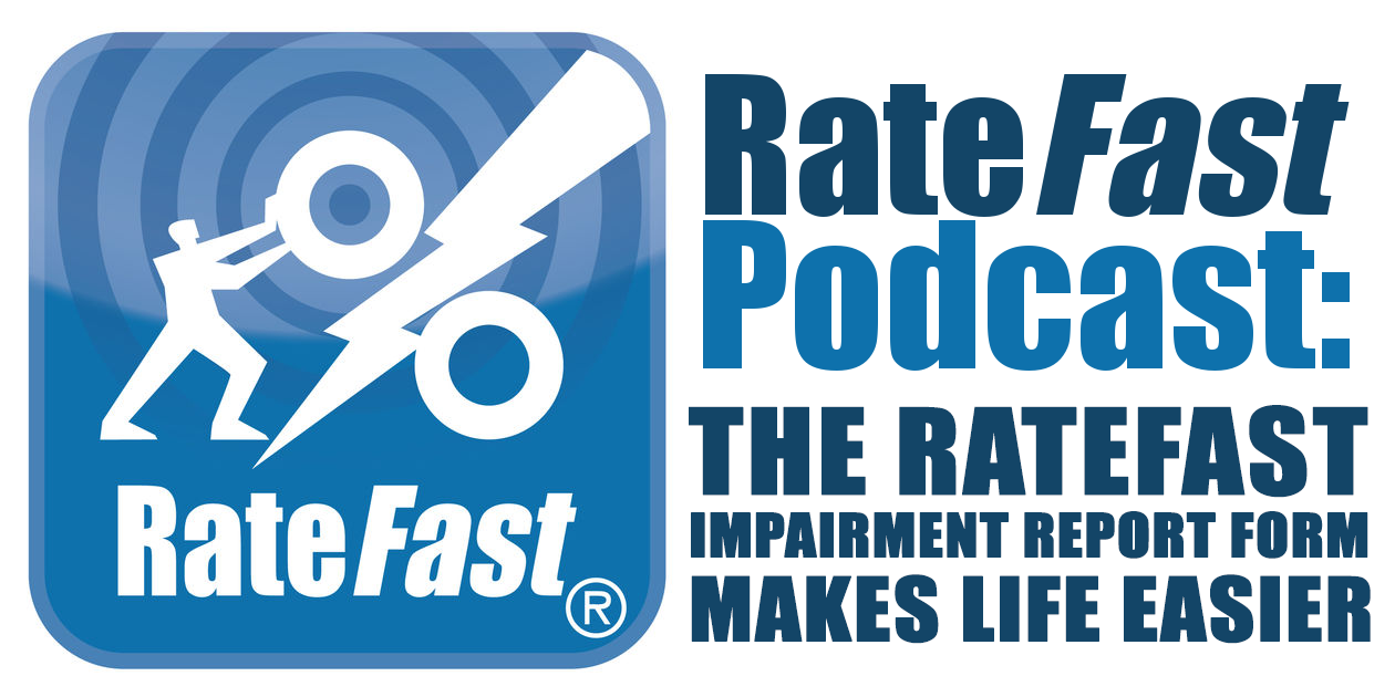 The RateFast Express Impairment Report Form Makes Life Easier
