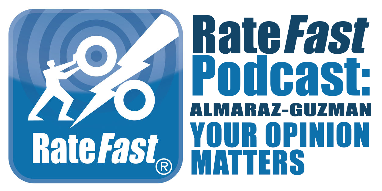 RateFast Podcast: Almaraz-Guzman: Your Opinion Matters
