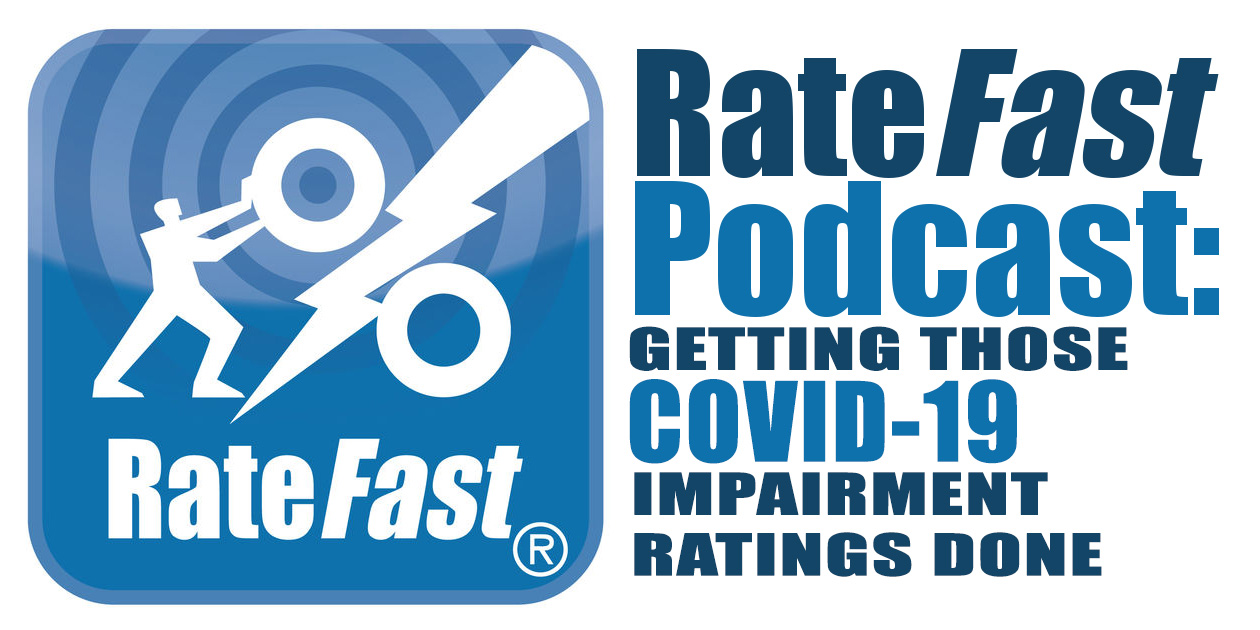 RateFast Podcast: Getting those COVID-19 Impairment Ratings Done with RateFast Express